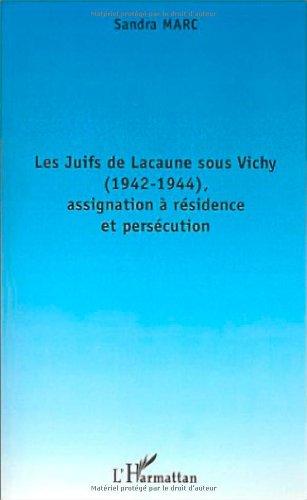 Les Juifs de Lacaune sous Vichy, 1942-1944 : Assignation à résidence et Persécution