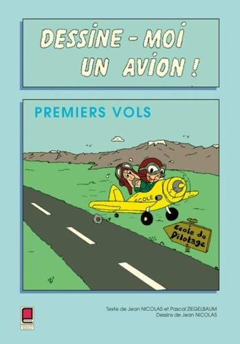 Dessine-moi un avion : Premiers vols par Jean Nicolas