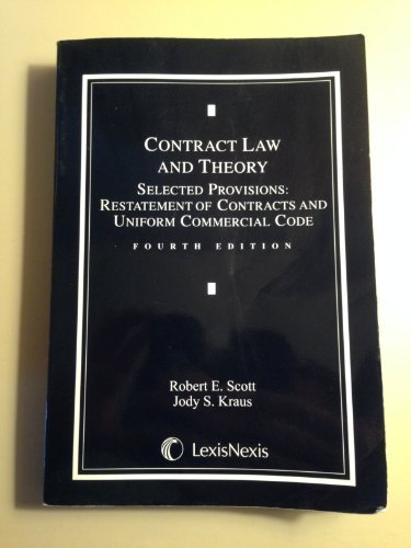 contract-law-and-theory-selected-provisions-restatement-of-contracts-and-uniform-commercial-code-by-