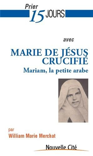 Prier 15 jours avec Marie de Jésus Deluil-Martiny