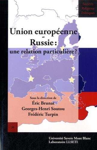 Union Europeenne - Russie : une Relation Particuliere ?