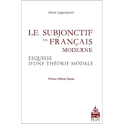 Le subjonctif en français moderne : Esquisse d'une théorie modale fondée sur des textes non littéraires