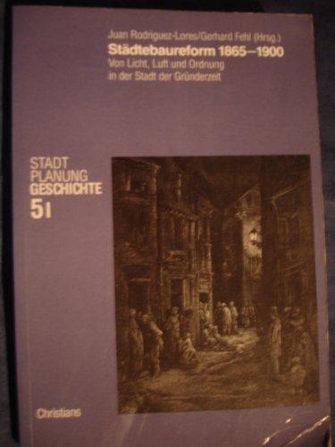 Städtebaureform 1865 - 1900. Teil I