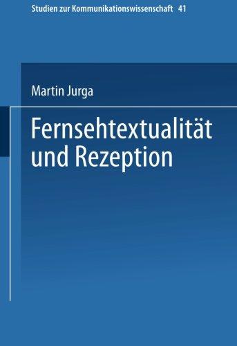 Fernsehtextualitat und Rezeption (Studien zur Kommunikationswissenschaft) (German Edition)