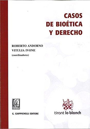 Casos de Bioética y Derecho (Varios Humanidades) por Roberto Andorno