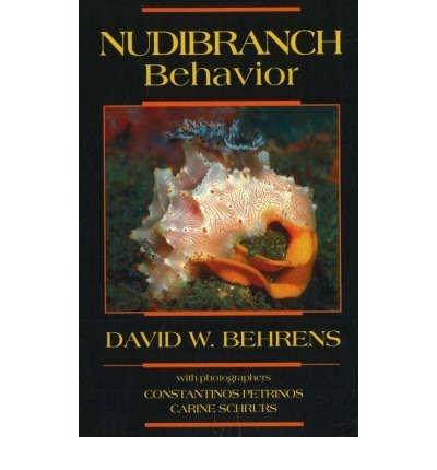 [(Nudibranch Behavior)] [ By (author) David W. Behrens ] [December, 2005]