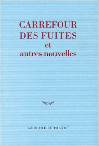 Carrefour des fuites et autres nouvelles par Collectif