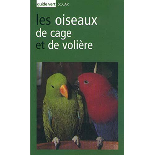 Guide vert : Oiseaux cage