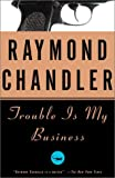 Trouble is My Business (Vintage Crime/Black Lizard)