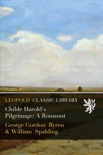 Childe Harold's Pilgrimage: A Romaunt