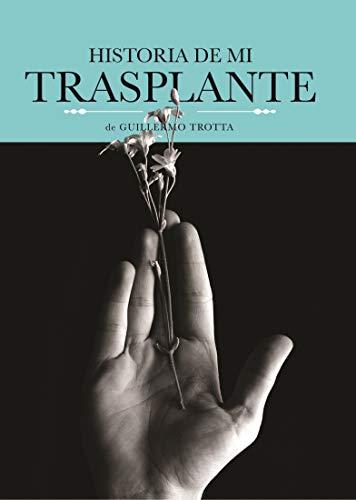 Historia de mi trasplante por Guillermo Salvador Trotta