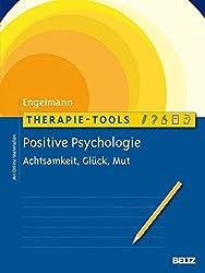 Therapie-Tools Positive Psychologie: Achtsamkeit, Glück und Mut. Mit Online-Materialien