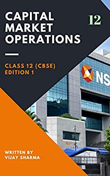 """Capital Market Operations NSE : 12th Class CBSE book """"Financial Managemnet"""" National Stock Exchange by [Sharma, Vijay]"""