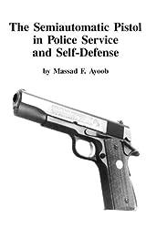 Semi-Automatic Pistol in Police Service and Self Defense