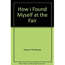 How i Found Myself at the Fair