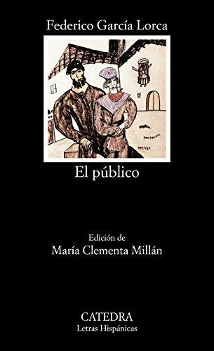 El público: 272 (Letras Hispánicas) por Federico García Lorca