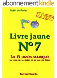 LE LIVRE JAUNE 7 : Les 13 lignées sataniques (Volume 1 -  Edition modifiée)