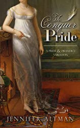 To Conquer Pride: A Pride and Prejudice Variation