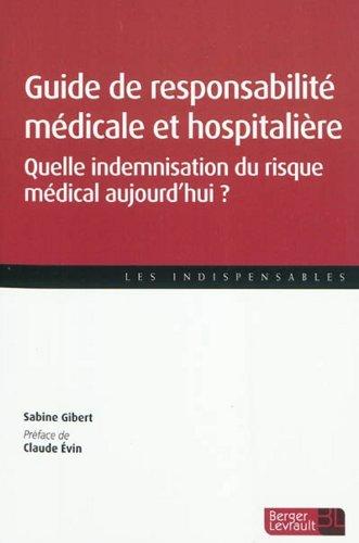 Guide de responsabilité médicale et hospitalière : Quelle indemnisation du risque médical aujourd'hui ?
