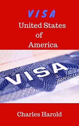 Visa: United States of America (The American Dream, US J1 Visa, Immigration) (English Edition)