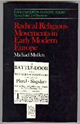 Radical Religious Movements in Early Modern Europe (Early modern Europe today)