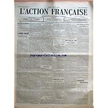 ACTION FRANCAISE (L') [No 274] du 30/09/1912 - LE 15 OCTOBRE - A RAYMOND POINCARE - LES TROIS POLICES ET LES BANDITS - BORDE ET LA FEMME HERAUT PAR LEON DAUDET - LA POLITIQUE - TROIS MINISTRES PAR CH. M. - L'ACTION FRANCAISE DANS LES PROVINCES - L'ALLEMAGNE PENSE A LA GUERRE - ALARMES ET PREPARATIFS - LE CRIME POLICIER - POUR LES DEBUTS DU F. BORDE PAR J. G. - AU JOUR LE JOUR - LE DERNIER MARCHAND DE LIN PAR J. GRAVELINE - L'ESPIONNAGE JUIF-ALLEMAND.