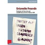 Entzweite Freunde: Rumänien, die Securitate und die DDR-Staatssicherheit 1950 bis 1989 (Analysen und Dokumente der BStU)