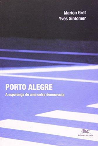 Porto Alegre. A Esperana De Uma Outra Democracia