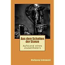 Aus dem Schatten der Stanze: Aufstand eines Jausenholers