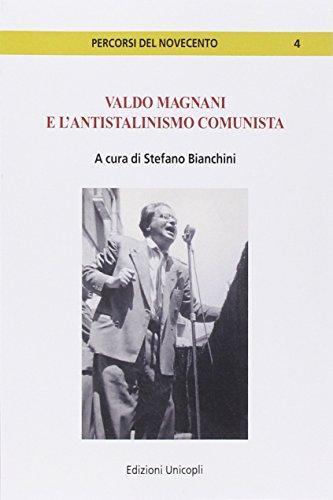 Valdo Magnani e l'antistalinismo comunista (Percorsi del Novecento) por Stefano Bianchini
