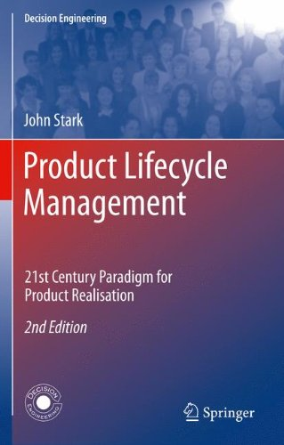 Product Lifecycle Management: 21st Century Paradigm for Product Realisation (Decision Engineering)