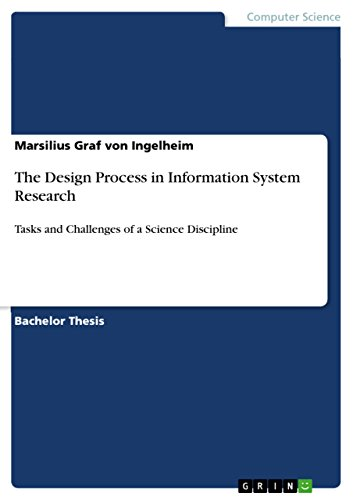 The Design Process in Information System Research: Tasks and Challenges of a Science Discipline (English Edition)