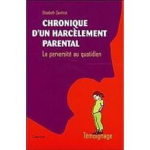 Chronique d'un harcèlement parental