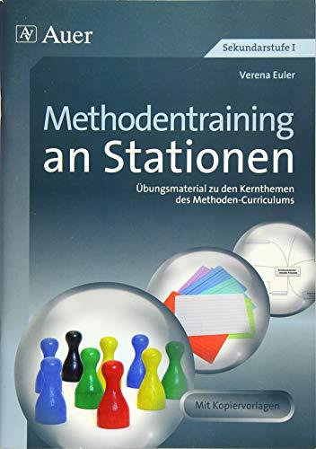 Methodentraining an Stationen: Übungsmaterial zu den Kernthemen des Methoden-Curriculums (5. bis 10. Klasse) (Stationentraining SEK)