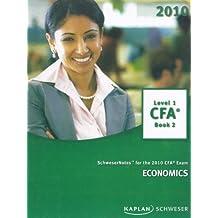 Schwesernotes for the 2010 CFA Exam economics Level 1 book 2 by Kaplan Schweser (2009-01-01)