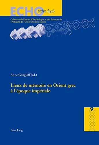 Lieux De Mémoire En Orient Grec À L'époque Impériale