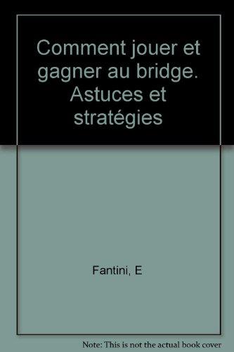 Comment jouer et gagner au bridge