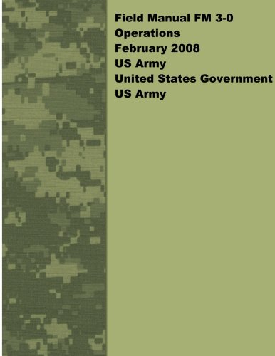 Field Manual FM 3-0 Operations February 2008 US Army