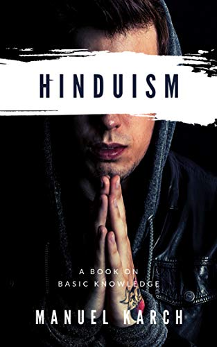 The Basics of Hinduismus  : A clear summary of culture and behavior (English Edition)