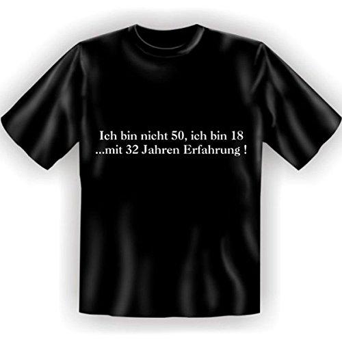50.Geburtstag Spass T-Shirt Ich bin nicht 50, ich bin 18 mit 32 Jahren Erfahrung! Fb schwarz