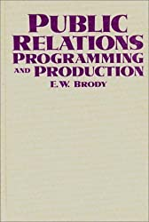 Public Relations Programming and Production by E Brody (1988-03-11)
