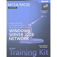 MCSA/MCSE Self-Paced Training Kit (Exam 70-299): Implementing and Administering Security in a Microsoft® Windows Server(TM) 2003 Network