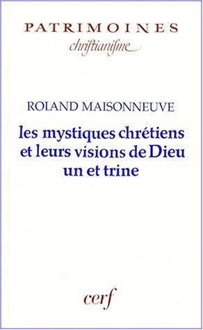 Les mystiques chrétiens et leurs visions de Dieu un et trine