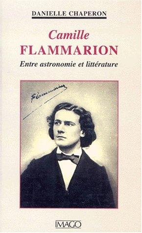 CAMILLLE FLAMMARION. Entre astronomie et litterature