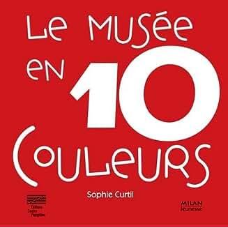 Le Musée en 10 couleurs