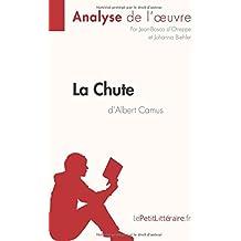 La Chute d'Albert Camus (Analyse de l'oeuvre): Comprendre La Littérature Avec Lepetitlittéraire.Fr