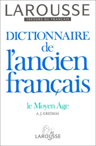 Dictionnaire de l'Ancien Francais par Algirdas Julien Greimas