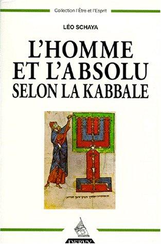 L'Homme et l'Absolu selon la kabbale par Léo Schaya