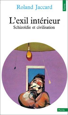 L'EXIL INTERIEUR. : Schizoïdie et civilisation par Roland Jaccard