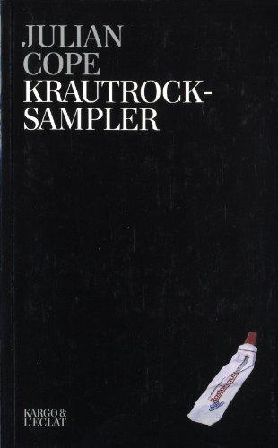 Krautrocksampler : Petit guide d'initiation à la grande kosmische muzik par Julian Cope